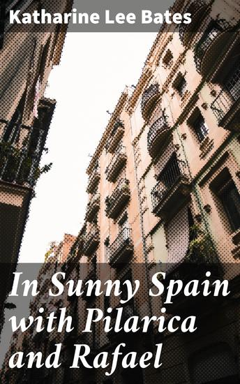 In Sunny Spain with Pilarica and Rafael - cover