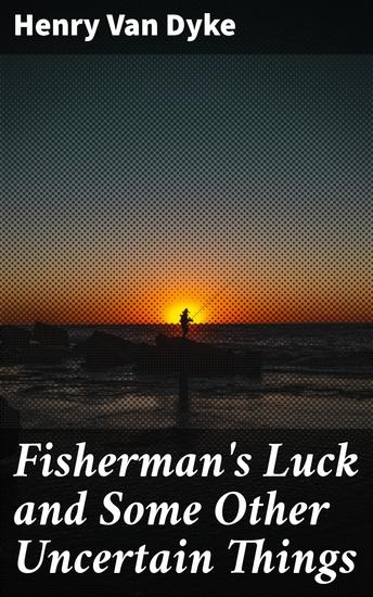 Fisherman's Luck and Some Other Uncertain Things - cover