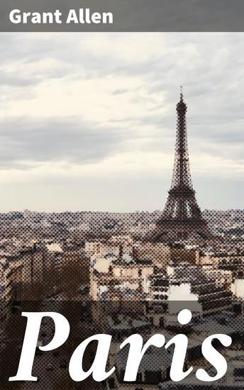 Paris - Grant Allen's Historical Guides - cover