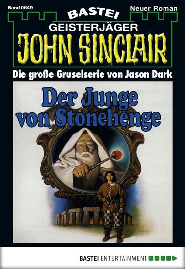 John Sinclair - Folge 649 - Der Junge von Stonehenge - cover