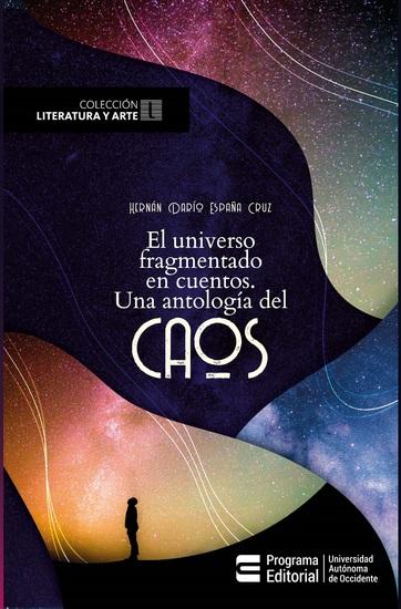 El universo fragmentado en cuentos - Una antología del caos - cover