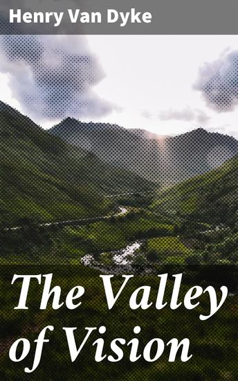 The Valley of Vision - A Book of Romance and Some Half-Told Tales - cover
