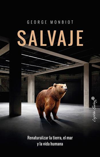 Salvaje - Renaturalizar la tierra el mar y la vida humana - cover
