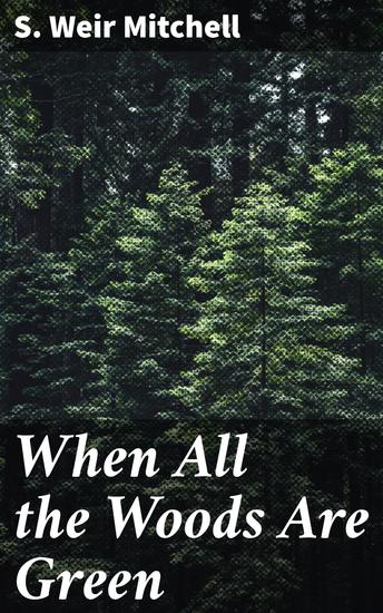 When All the Woods Are Green - A Novel - cover