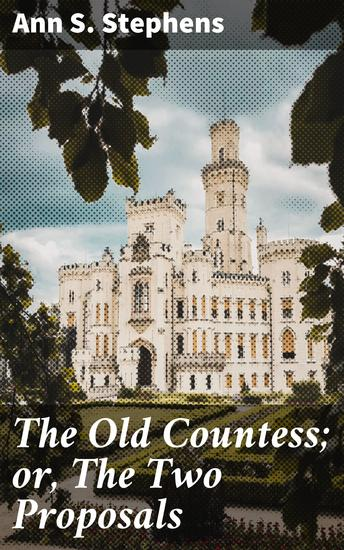 The Old Countess; or The Two Proposals - cover