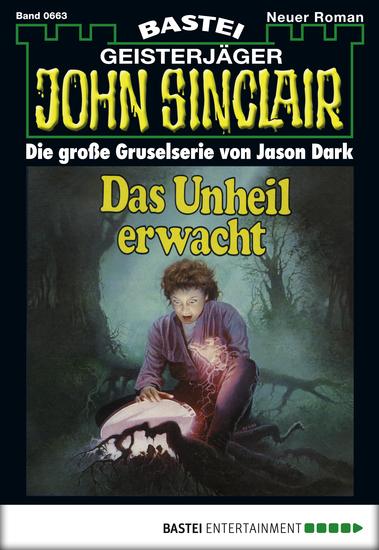 John Sinclair - Folge 663 - Das Unheil erwacht - cover