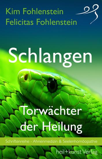 Schlangen - Torwächter der Heilung - Schriftenreihe - Ahnenmedizin & Seelenhomöopathie - cover