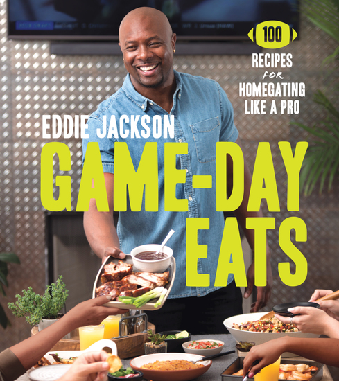 Game-Day Eats - 100 Recipes for Homegating Like a Pro - cover