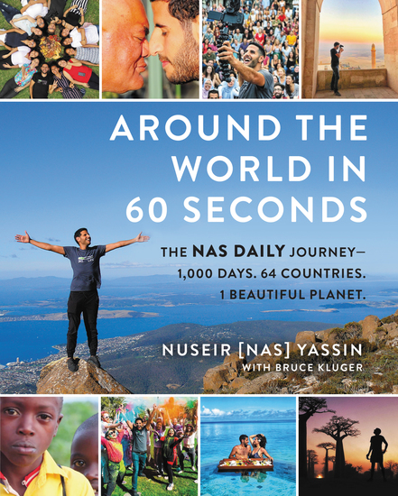 Around the World in 60 Seconds - The Nas Daily Journey—1000 Days 64 Countries 1 Beautiful Planet - cover