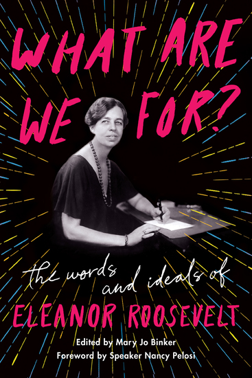 What Are We For? - The Words and Ideals of Eleanor Roosevelt - cover