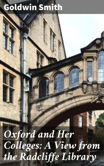 Oxford and Her Colleges: A View from the Radcliffe Library - cover