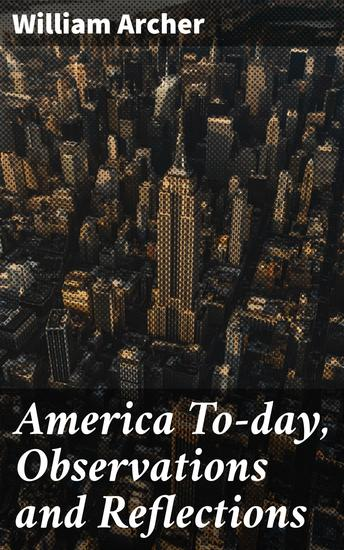 America To-day Observations and Reflections - cover