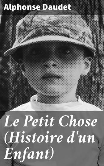 Le Petit Chose (Histoire d'un Enfant) - cover