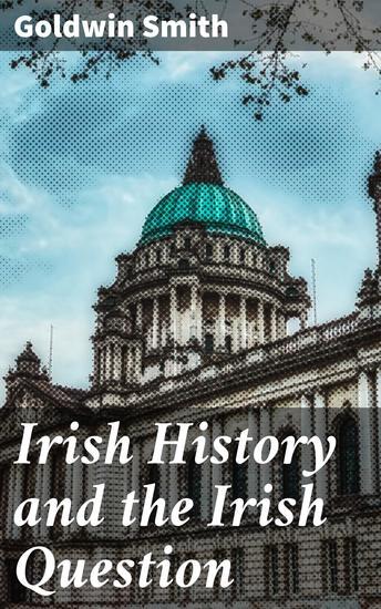 Irish History and the Irish Question - cover