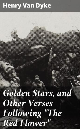 """Golden Stars and Other Verses Following """"The Red Flower"""" - cover"""