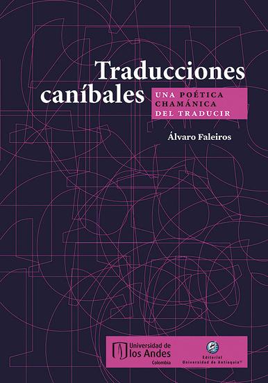 Traducciones caníbales - Una poética chamánica del traducir - cover