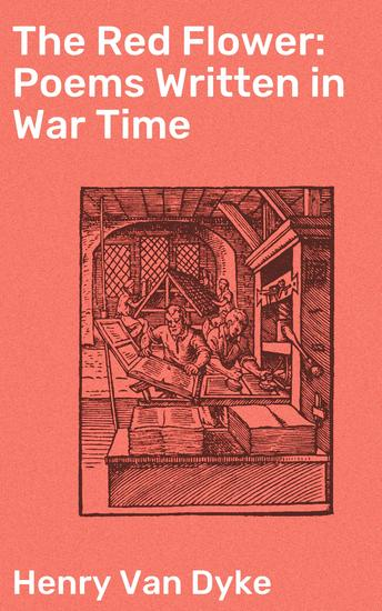 The Red Flower: Poems Written in War Time - cover
