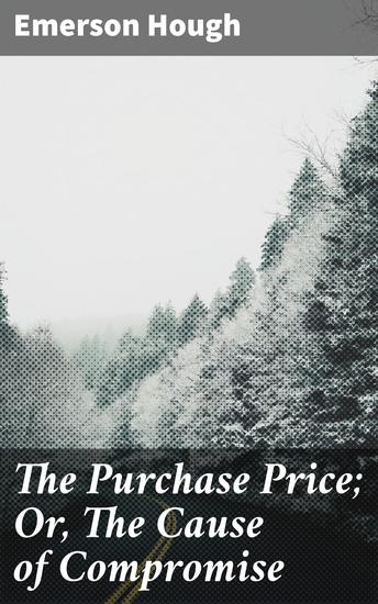 The Purchase Price; Or The Cause of Compromise - cover