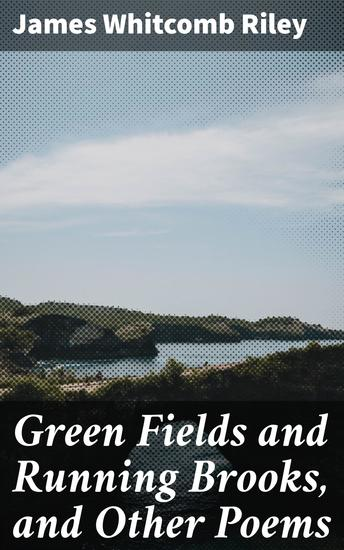 Green Fields and Running Brooks and Other Poems - cover