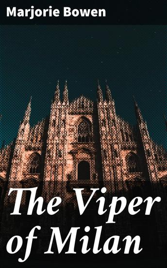 The Viper of Milan - A Romance of Lombardy - cover