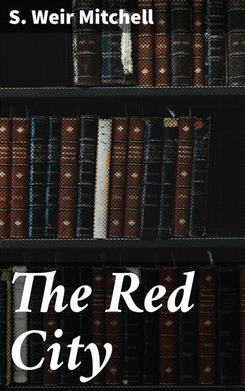 The Red City - A Novel of the Second Administration of President Washington - cover