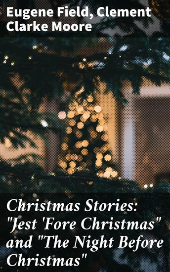"""Christmas Stories: """"Jest 'Fore Christmas"""" and """"The Night Before Christmas"""" - cover"""
