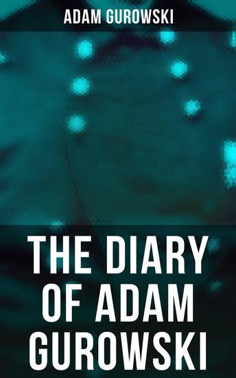 The Diary of Adam Gurowski - Civil War Memoirs - cover