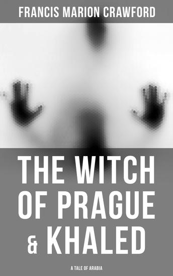 The Witch of Prague & Khaled: A Tale of Arabia - cover