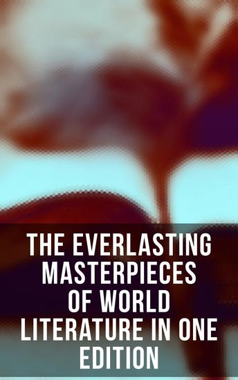 The Everlasting Masterpieces of World Literature in One Edition - Romeo and Juliet Notre Dame Anna Karenina Great Expectations Jane Eyre Tao Te Ching Odyssey… - cover