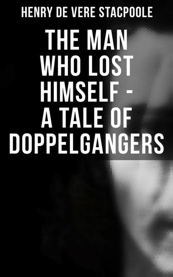 The Man Who Lost Himself - A Tale of Doppelgangers - cover