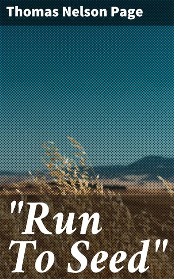 """""""Run To Seed"""" - 1891 - cover"""