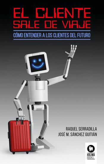 El cliente sale de viaje - Cómo entender a los clientes del futuro - cover