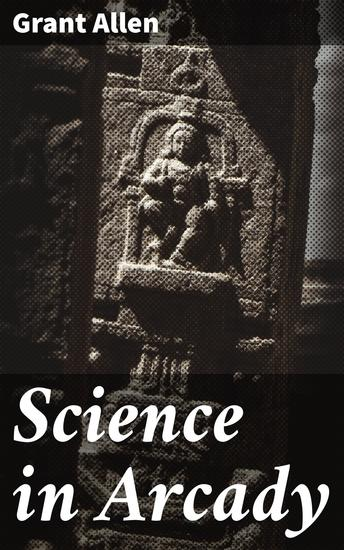 Science in Arcady - cover