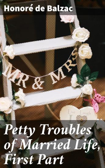Petty Troubles of Married Life First Part - cover
