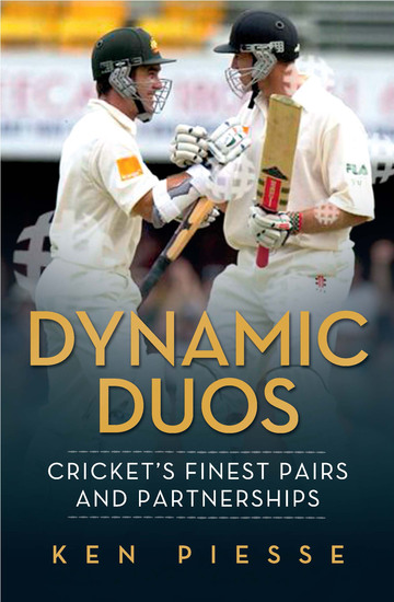 Dynamic Duos - Cricket's Finest Pairs and Partnerships - cover