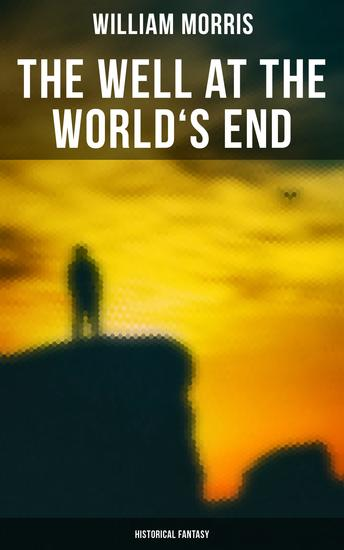 The Well at the World's End: Historical Fantasy - cover