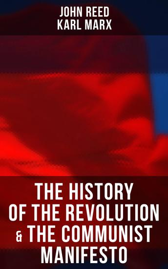 The History of the Revolution & The Communist Manifesto - The History of October Revolution - cover