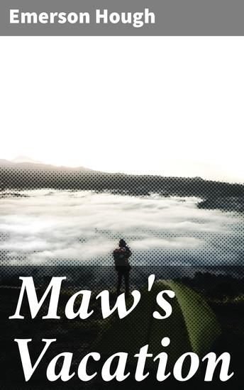 Maw's Vacation - The Story of a Human Being in the Yellowstone - cover