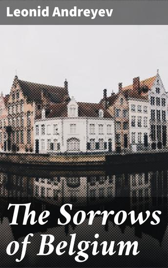 The Sorrows of Belgium - A Play in Six Scenes - cover