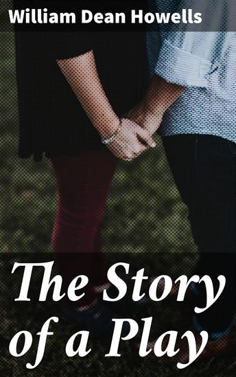The Story of a Play - A Novel - cover