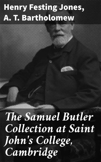 The Samuel Butler Collection at Saint John's College Cambridge - A Catalogue and a Commentary - cover