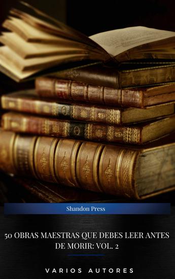 50 Obras Maestras Que Debes Leer Antes De Morir: Vol 2 - cover