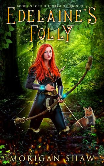Edelaine's Folly: Book One of the Idoramin Chronicles - The Idoramin Chronicles #1 - cover