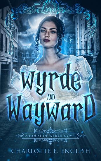 Wyrde and Wayward - cover