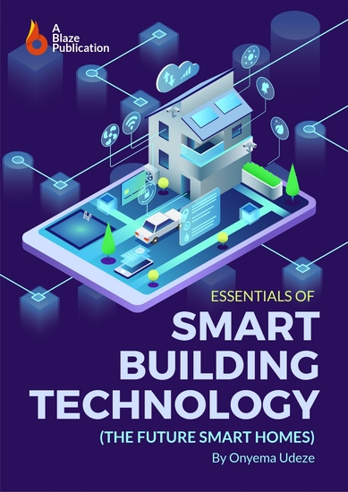 Essentials of Smart Building Technology - The Future Smart Homes - cover