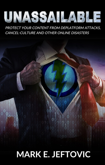 Unassailable - Protect Yourself from Deplatform Attacks Cancel Culture & other Online Disasters - cover