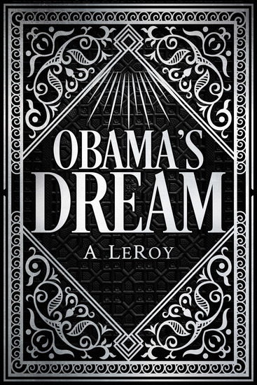 Obama's Dream - A Divine Revelation in the Style of Shakespeare a Primer for the Days of Trump - cover