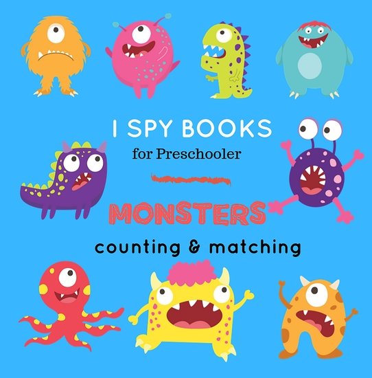 I Spy Book For Preschooler - Monster Book A Fun Activity Book For Little Kids with Cute Monsters - cover
