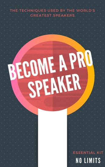 Become a pro speaker - The techniques used by the world's greatest speakers - cover