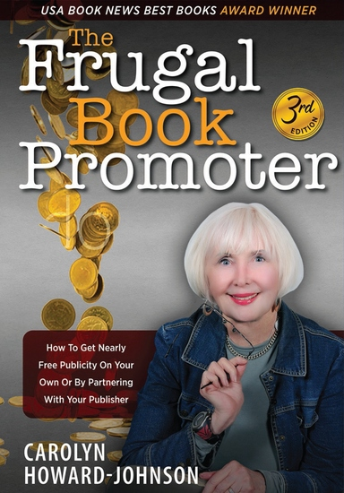 The Frugal Book Promoter - How to get nearly free publicity on your own or by partnering with your publisher - cover